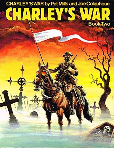 Charley's War: Bk. 2: Pat Mills, Joe Colquhoun