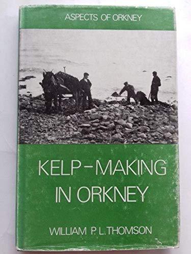 9780907618027: Kelp making in Orkney (Aspects of Orkney)