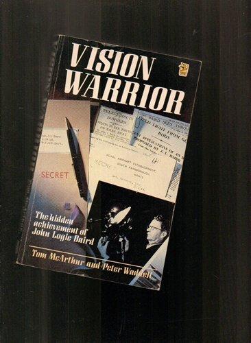 Vision Warrior : Hidden Achievement of John Logie Baird: McArthur, Tom; Waddell, Peter