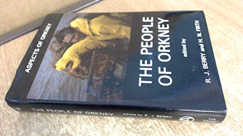 The People of Orkney: Aspects of Orkney 4: Berry, R.J. & H.N. Firth (Editors)