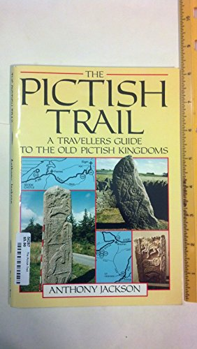 THE PICTISH TRAIL A Travellers Guide to the Old Pictish Kingdoms