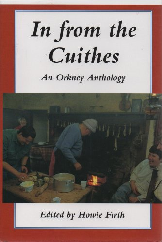 In from the Cuithes; An Orkney Anthology: Firth Howie (Editor)