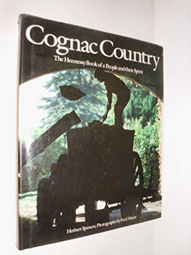 9780907621232: Cognac Country - The Hennessy Book of a People and their Spirit
