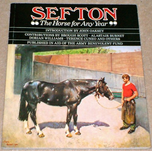 9780907621263: Sefton: The Horse for Any Year
