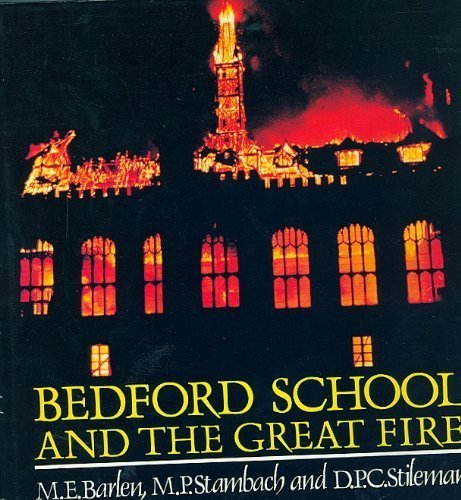 Bedford School and the Great Fire: etc., Barlen, M.E.