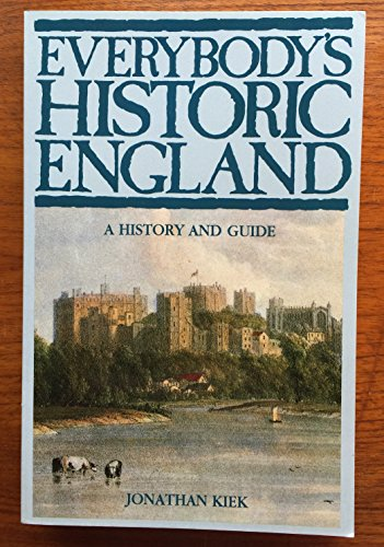 Everybody's Historic England : A History and: Jonathan Kiek