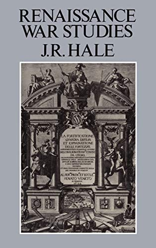 Renaissance War Studies: Hale, J. R.