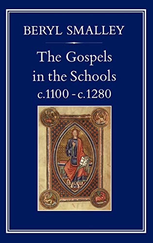 The Gospels in the Schools c. 1100 - c. 1280.: SMALLEY, Beryl: