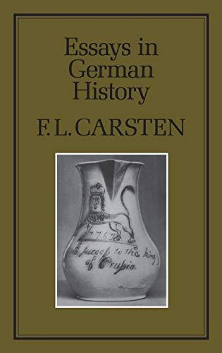 Essays in German history.: Carsten, F.L.