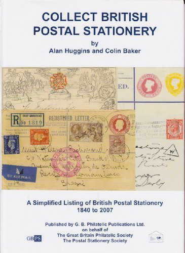 9780907630227: Collect British Postal Stationery: A Simplified Listing of British Postal Stationery 1840 to 2007