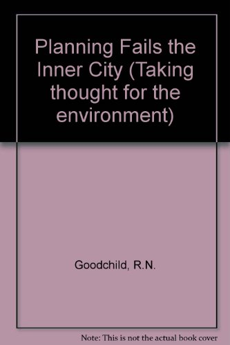 Planning Fails the Inner Cities.: Goodchild, R