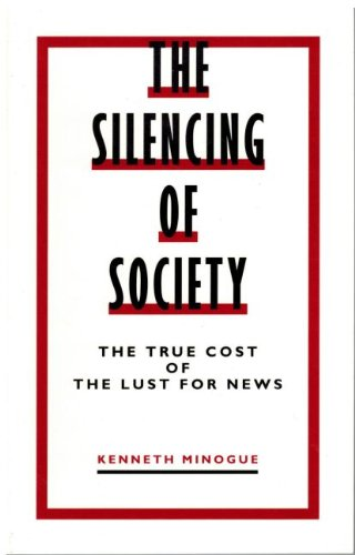 9780907631736: The Silencing of Society: True Cost of the Lust for News