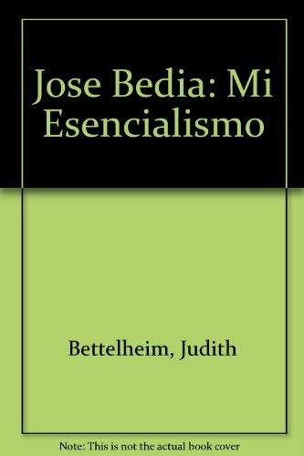Jose Bedia Mi Esencialismo / His Essentialism: Bedia, Jose Bettelheim, Judith