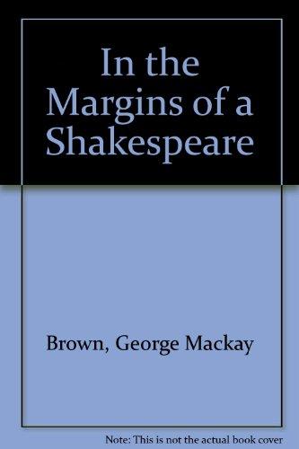 In the Margins of a Shakespeare: George Mackay Brown