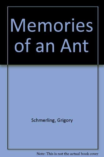 Memories of an Ant: Schmerling, Grigory