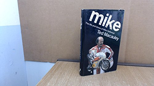 Mike: The life and times of Mike Hailwood (9780907675228) by Macauley, Ted