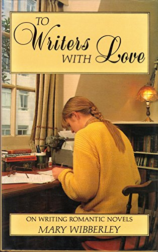 To Writers With Love: On Writing Romantic