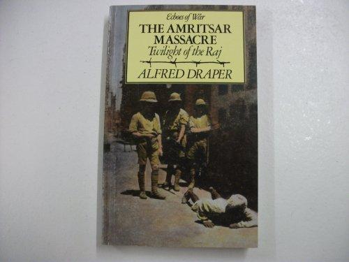 9780907675396: The Amritsar Massacre: Twilight of the Raj (Echoes of War S.)