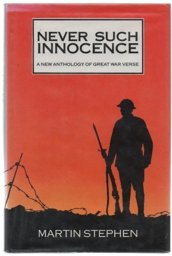 9780907675679: Never Such Innocence: A New Anthology of Great War Verse