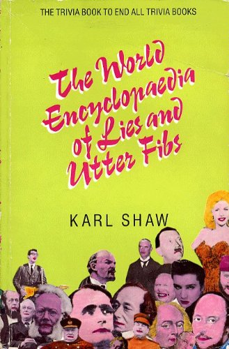 9780907675747: The World Encyclopaedia Of Lies And Utter Fibs