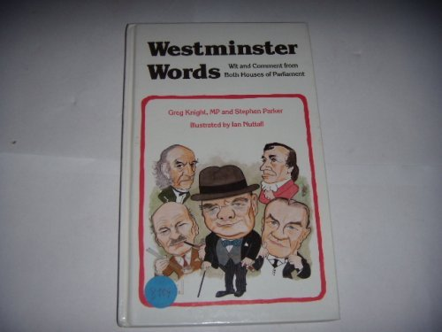 9780907675884: Westminster Words: Wit and Comment from Both Houses of Parliament