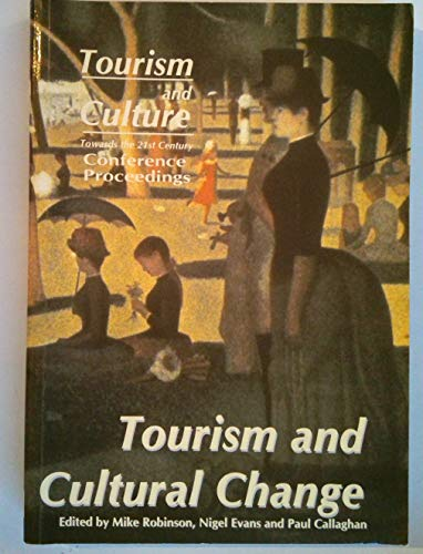 9780907679912: Tourism and Culture Towards the 21st Century: Tourism and Cultural Change: Conference Proceedings (Tourism & culture towards the 21st century)