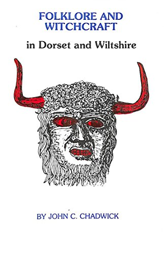 9780907683124: Folklore and Witchcraft in Dorset and Wiltshire