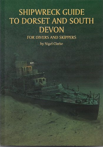9780907683810: Shipwreck Guide to Dorset and Lyme Bay for Divers and Skippers