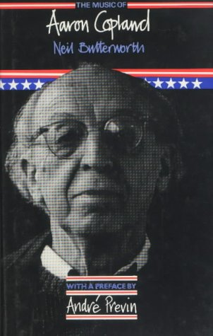 The Music of Aaron Copland: Butterworth, Neil