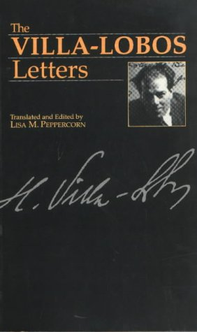 The Villa-Lobos Letters (Musicians in Letters) (0907689299) by Heitor Villa-Lobos