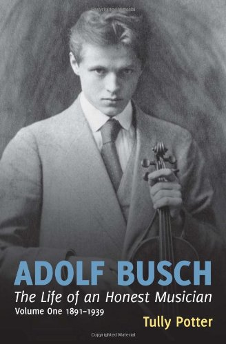 9780907689508: Adolf Busch: The Life of an Honest Musician