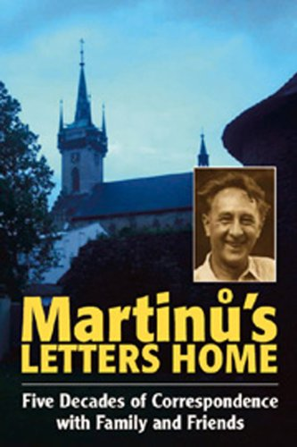 9780907689775: Martinu's Letters Home: Five Decades of Correspondence with Family and Friends (Musicians in Letters)