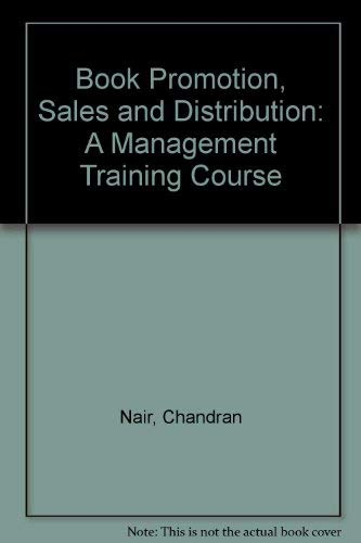 Book Promotion, Sales and Distribution: A Management: Chandran Nair