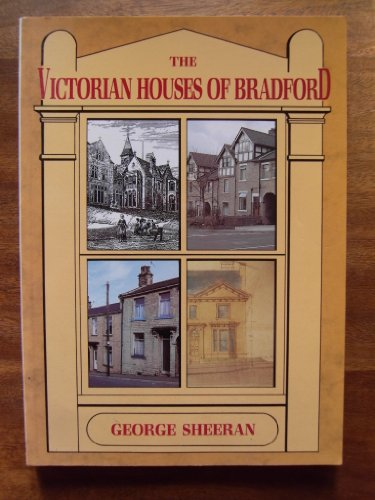 9780907734215: The Victorian Houses of Bradford: An Illustrated Guide to the City's Heritage