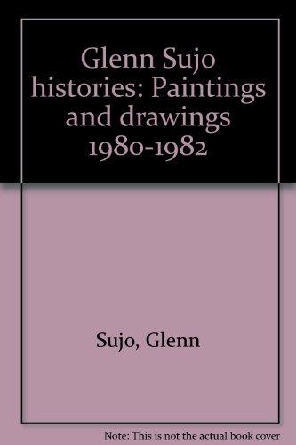 9780907738039: Glenn Sujo histories: Paintings and drawings 1980-1982