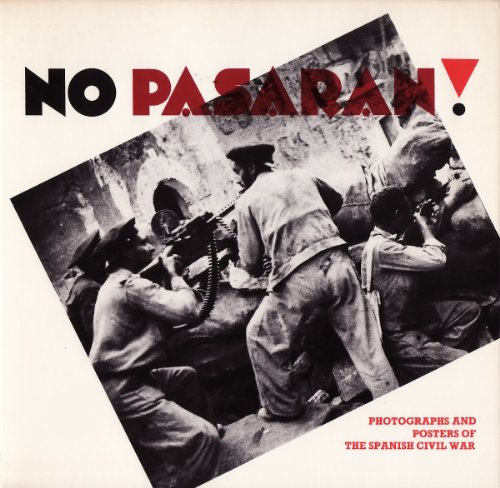 9780907738152: No Pasaran!: Photographs and Posters of the Spanish Civil War 1936