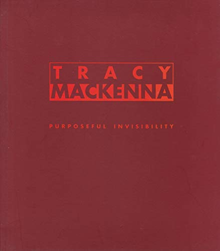 Tracy Mackenna: Purposeful Invisibility.: Jane Lee