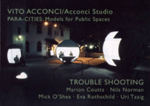 "Vito Acconci/Acconci Studio: ""Para-cities"" and ""Trouble Shooting"" (9780907738664) by Catson Roberts"
