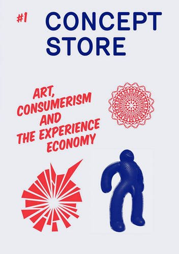 9780907738947: Concept Store Autumn 2008: Art, Consumerism and the Experience Economy No. 1: The Biannual Journal Published by Arnolfini, Bristol