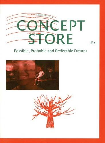 9780907738961: Concept Store: No.2: Possible, Probable and Preferable Futures
