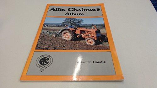 Allis-Chalmers Tractor Album (0907742610) by Allan T. Condie