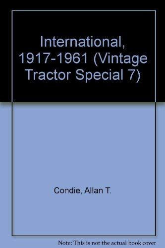 International 1917-1961 (Vintage Tractor Special) (0907742750) by Allan T. Condie