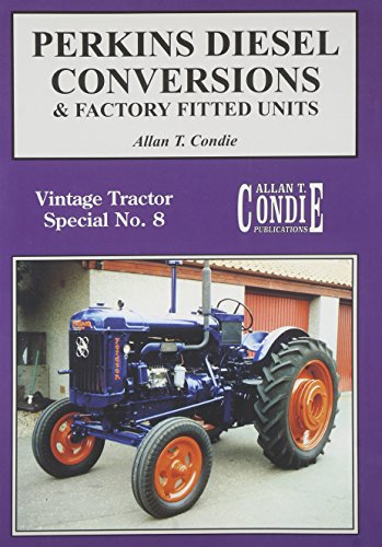 9780907742791: Perkins Diesel Conversions & Factory Fitted Units: Vintage Tractor Special No. 8