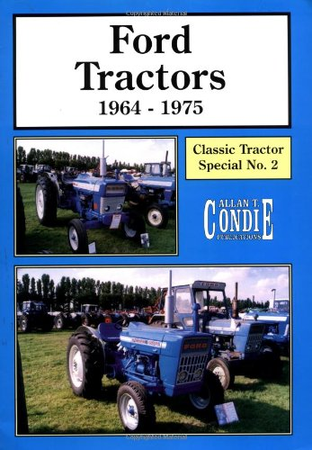 Ford Tractors 1964-75: Classic Tractor Special: Condie, Allan T.