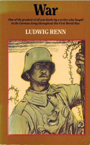 The War Library. War: Renn, Ludwig