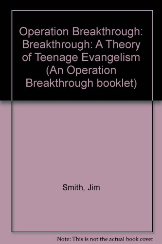 9780907750000: Operation Breakthrough: Breakthrough: A Theory of Teenage Evangelism (An Operation Breakthrough booklet)