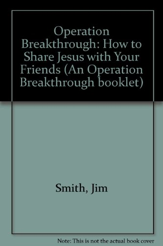 9780907750017: Operation Breakthrough: How to Share Jesus with Your Friends (An Operation Breakthrough booklet)