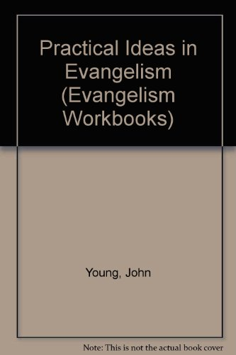 Practical Ideas in Evangelism (Evangelism Workbooks): Young, John