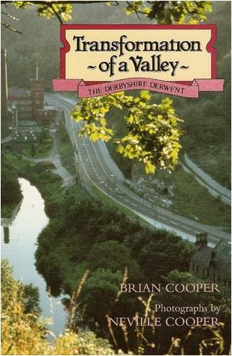 9780907758174: Transformation of a Valley: Derbyshire Derwent