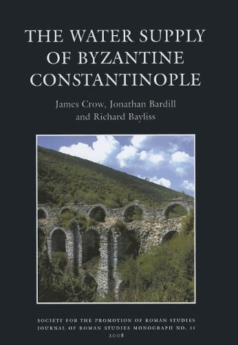 The Water Supply of Byzantine Constantinople (Journal: James Crow, Jonathan